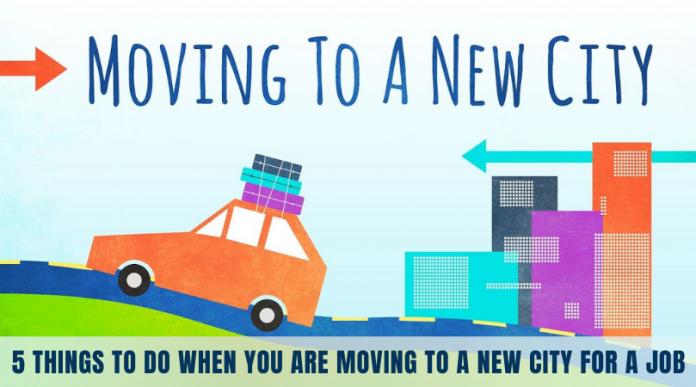 5 Things To Do When You Are Moving To A New City For A Job