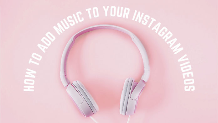 Add Music to Instagram Video